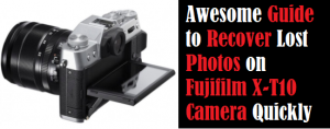 Recover Lost Photos on Fujifilm X-T10