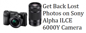 Get Back Lost Photos on Sony Alpha ILCE 6000Y