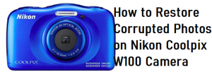 Restore Corrupted Photos on Nikon Coolpix W100